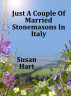 Just a Couple of Married Stonemasons in Italy by Susan Hart