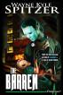 The Barren: A Tale of Alien Terror by Wayne Kyle Spitzer