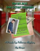 Alyx Morgan - Sarah and the Other Woman: A Private Eye Patterson Mystery