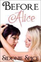 Sidonie Spice - Before Alice (Brazen Babysitters #4)