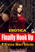 Erotica: Finally Hook Up: 9 Erotica Short Stories by Isa Adam