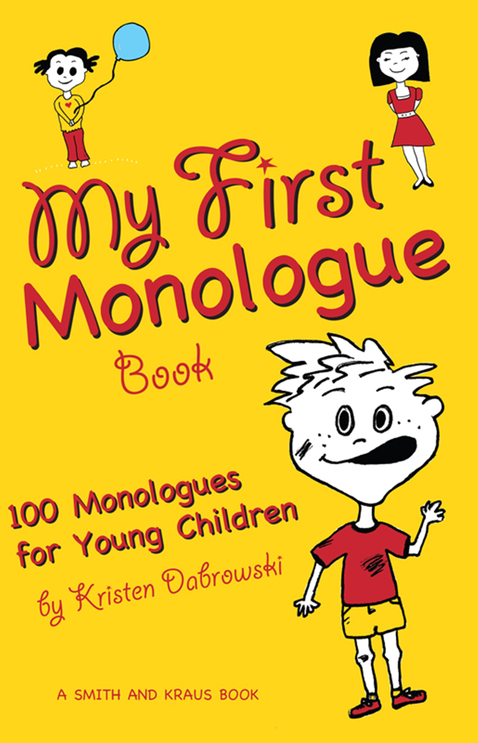 My First Monologue Book - 100 Monologues for Young Children, an Ebook by  Kristen Dabrowski