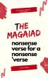 The Magaiad: Nonsense Verse for a Nonsense 'Verse by Alan Good