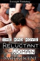 Sam Crescent - The Bad Boys' Reluctant Woman