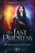 The Last Priestess (The Chronicles of Hawthorn, Book 8) by Rue
