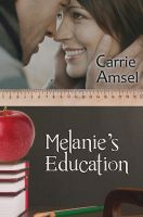 Carrie Amsel - Melanie's Education: Melanie and Daddy Jeff Book One