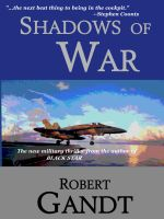 Robert Gandt - Shadows of War