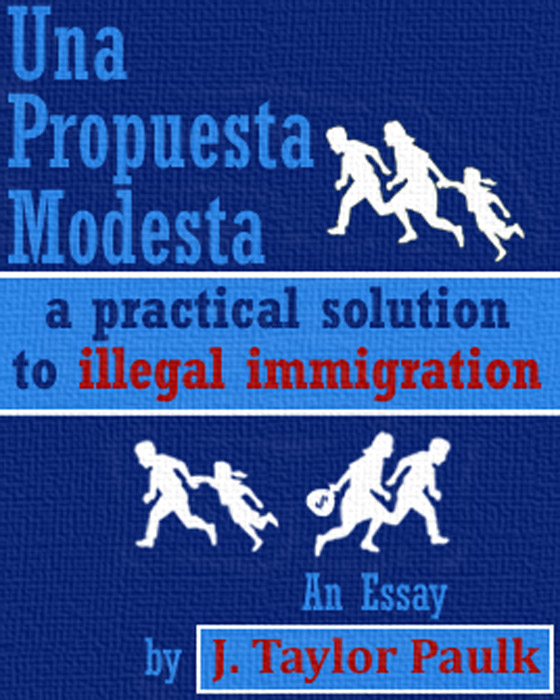 illeagal immagration a modest proposal essay