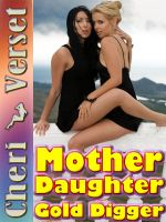 Cheri Verset - Mother Daughter Gold Digger