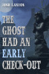 The Ghost Had an Early Check-Out by Josh Lanyon