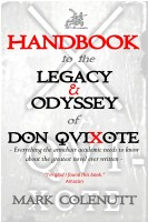 Mark Colenutt - Handbook To The Legacy & Odyssey Of Don Quixote - Everything The Armchair Academic Needs To Know About The Greatest Novel Ever Written