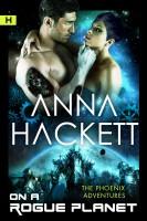 Anna Hackett - On a Rogue Planet (Phoenix Adventures #3)