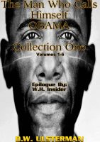 Cover for 'The Man Who Calls Himself Obama: Collection One: Volumes 1-6'
