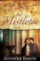 Jennifer Robins - Over the Mistletoe