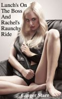 Ginger Starr - Lunch's On The Boss and Rachel's Raunchy Ride