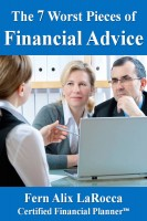 Fern Alix LaRocca - The 7 Worst Pieces of Financial Advice