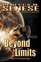 Rebecca M. Senese - Beyond Limits: Book 3 of the Beyond Saga