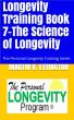 Longevity Training-Book 7-The Science of Longevity by Martin Ettington