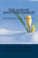 Roderick Levi Evans - The God of Another Chance: Overcoming Your Failures, Possessing Your Divine Destiny