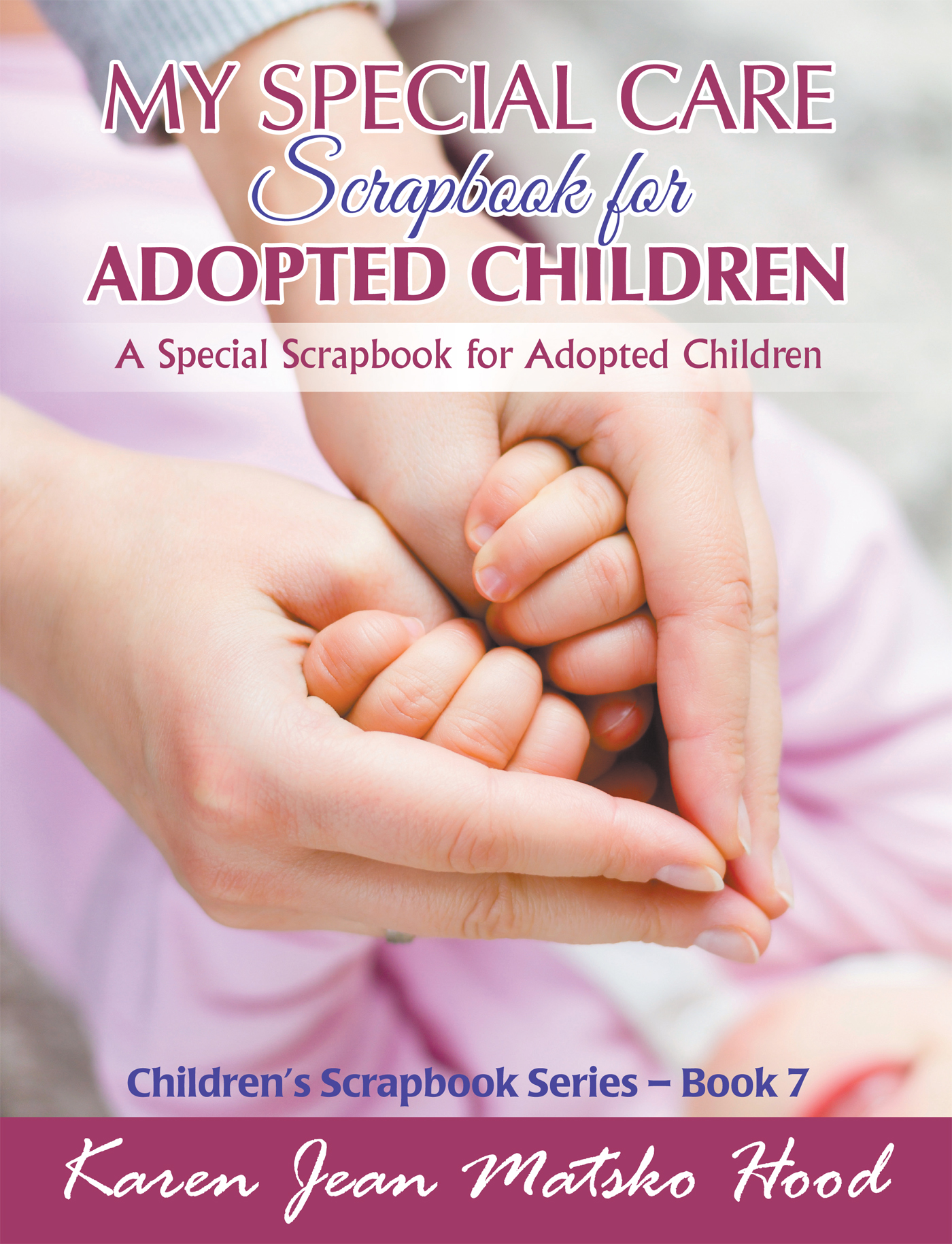 How to scrapbook faster - My Special Care Scrapbook For Adopted Children A Special Scrapbook For Adopted Children