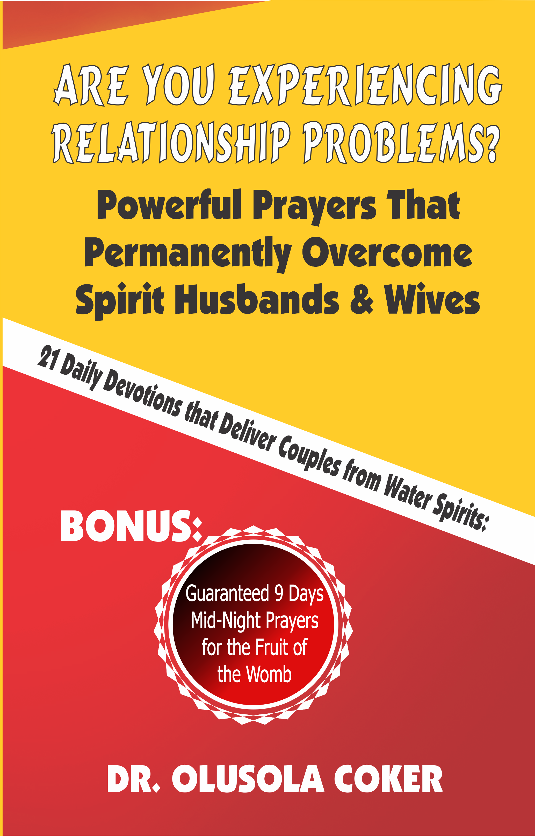 Are You Experiencing Relationship Problems? Powerful Prayers That  Permanently Overcome Spirit Husbands and Wives  21 Daily Devotions That  Deliver