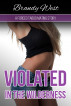 Violated in the Wilderness - A Forced Taboo Mating Story by Brandy West