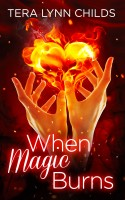 Tera Lynn Childs - When Magic Burns