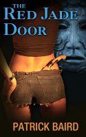 Patrick Baird - The Red Jade Door