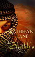 Katheryn Lane - The Sheikh's Son (Book 3 of The Desert Sheikh) (Sheikh Romance Trilogy)