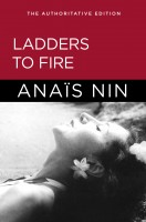 Anais Nin - Ladders to Fire