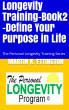 Longevity Training-Book2 –Define Your Purpose in Life by Martin Ettington