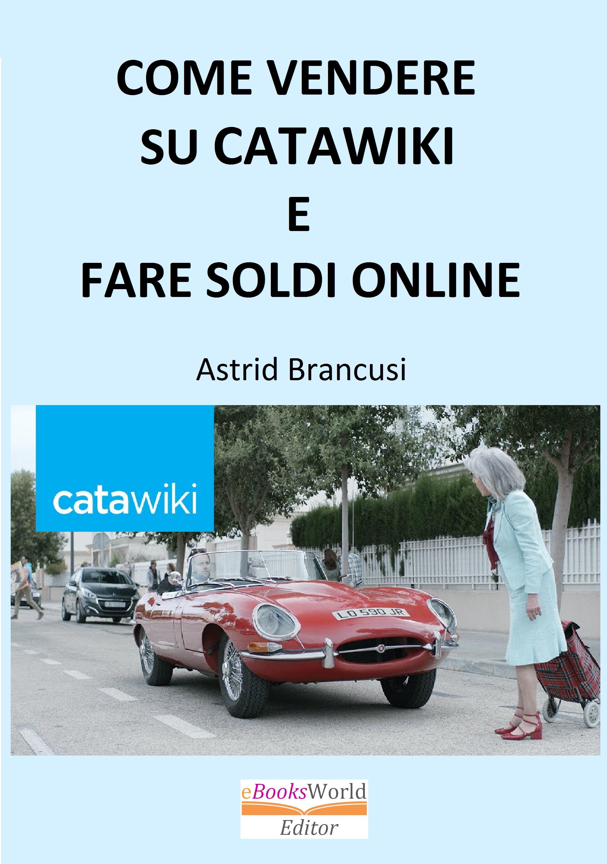 Smashwords Come Vendere Su Catawiki E Fare Soldi Online A Book By Astrid Brancusi
