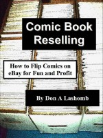 Don A Lashomb - Comic Book Reselling: How to Flip Comics on eBay for Fun and Profit