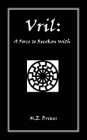 M.E. Brines - Vril -- A Force to Reckon With