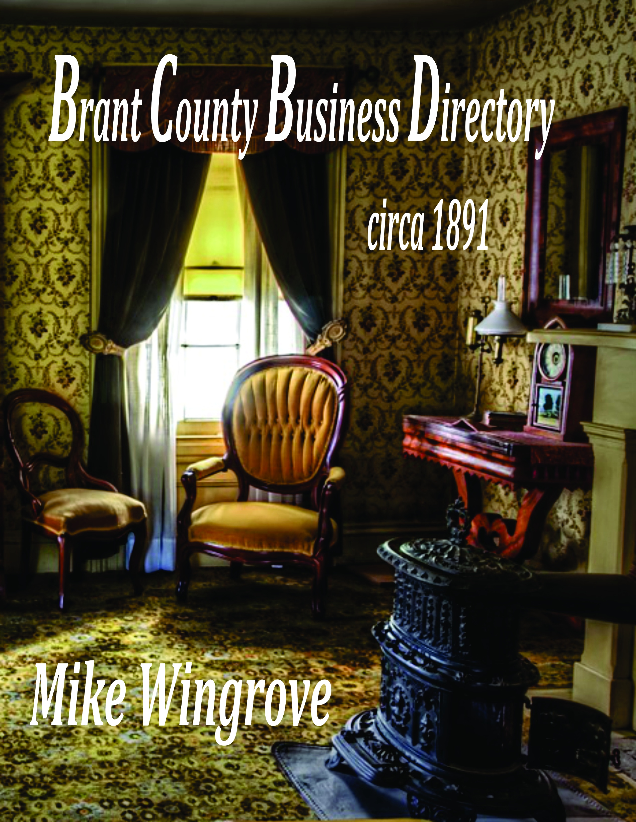Brant County Business Directory - Circa 1891, an Ebook by Mike Wingrove