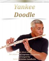 Pure Sheet Music - Yankee Doodle Pure sheet music for piano and soprano saxophone arranged by Lars Christian Lundholm