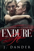 Endure It - A Dark story of Obsession and Punishment by J Dander