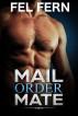 Mail Order Mate by Fel Fern