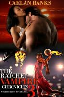 The Ratchet Vampire Chronicles 3
