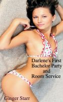 Ginger Starr - Darlene's First Bachelor Party and Room Service