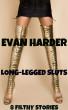 Long-Legged Sluts - 8 Filthy Stories by Evan Harder