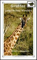 Caitlind L. Alexander - Giraffes: Long-Necked Wonders: Educational Version