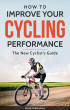 How to improve your Cycling performance : New Cyclist's Guide by Tarannum Khatri