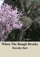 Dorothy Dart - When The Bough Breaks