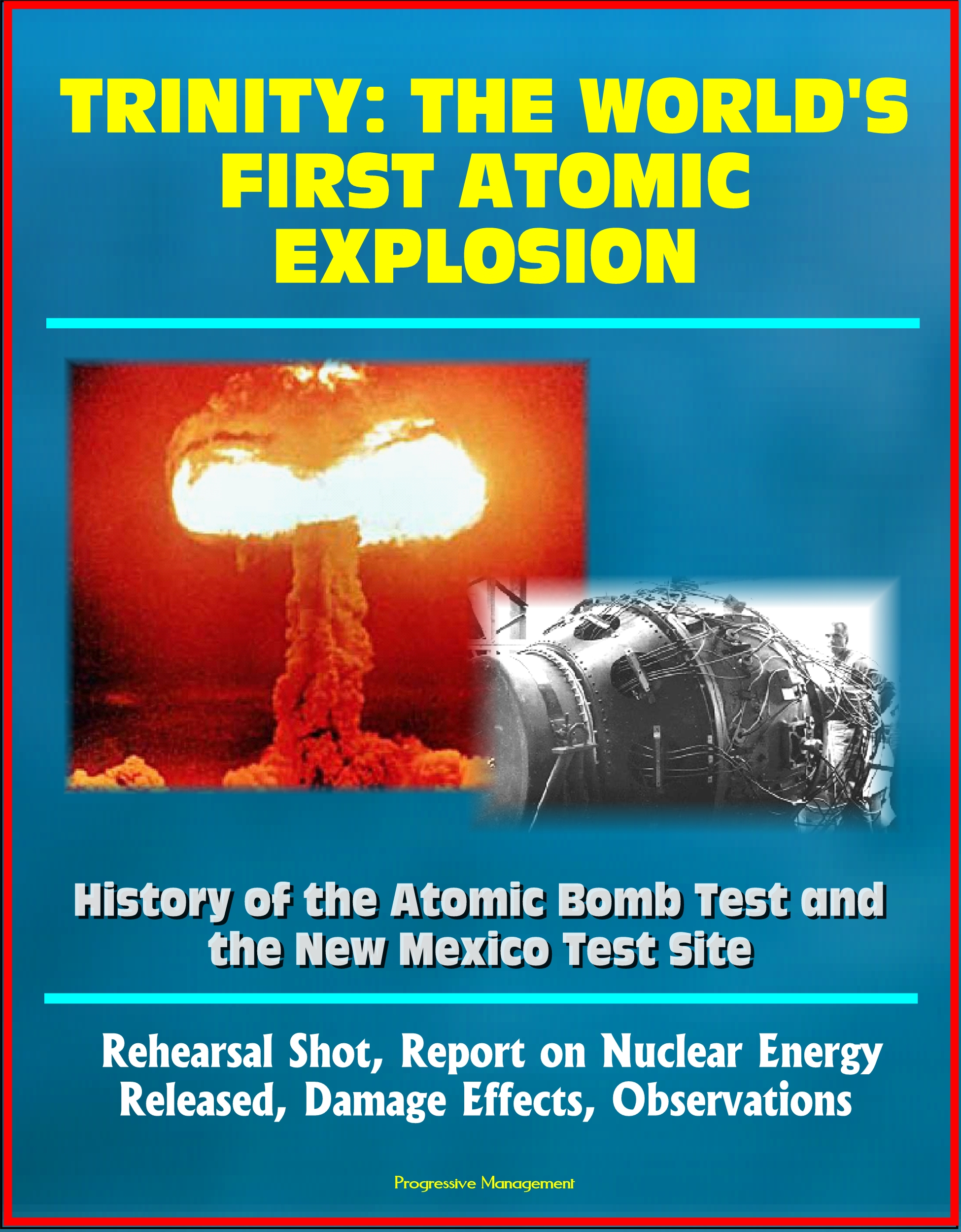 a discussion on the first atomic test recorded in the history of the world Nuclear test sites primary nuclear test site site of the first chinese atomic explosion on eniwetok was the site of the world's first thermonuclear.