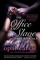 Opal Carew - The Office Slave Series, Book 3 & 4 Collection
