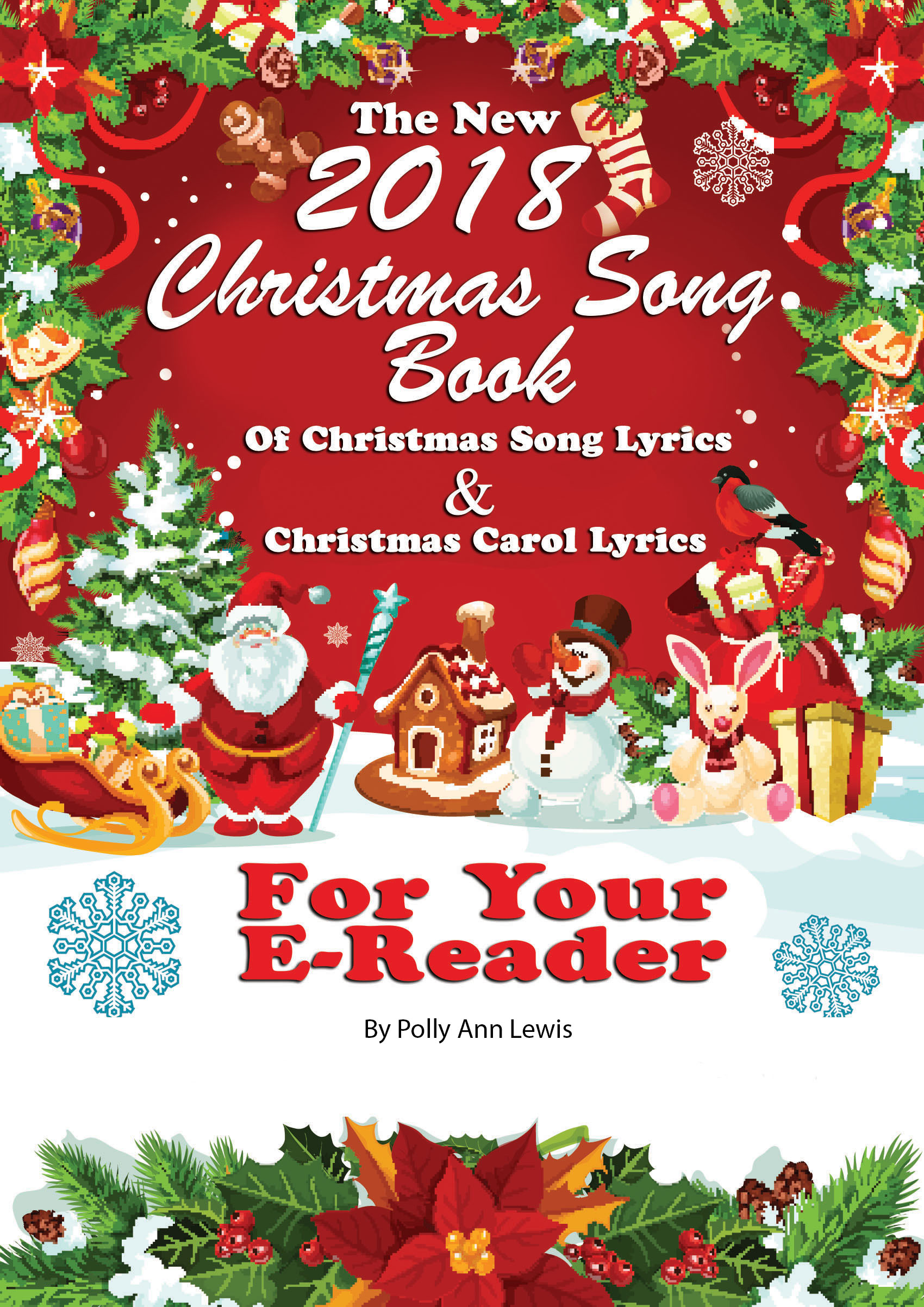Christmas Singin.The New 2018 Christmas Song Book Of Christmas Song Lyrics And Christmas Carol Lyrics For Your E Reader An Ebook By Polly Ann Lewis