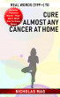 Real Words (1199 +) to Cure Almost Any Cancer at Home by Nicholas Mag