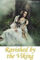 Madison Laine - Ravished by the Viking (Viking Erotica)