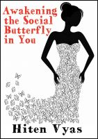 Hiten Vyas - Awakening the Social Butterfly in You